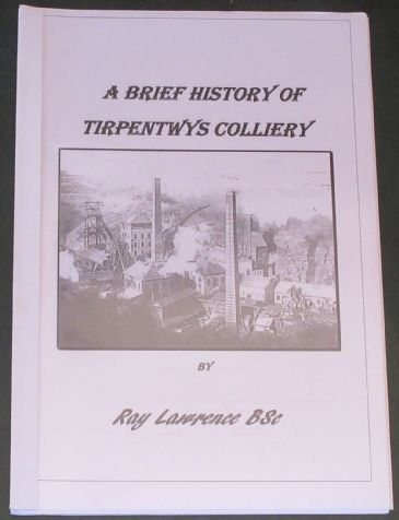 A Brief History of Tirpentwys Colliery, by Ray Lawrence